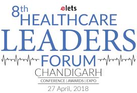 8th Healthcare Leaders Forum, Chandigarh